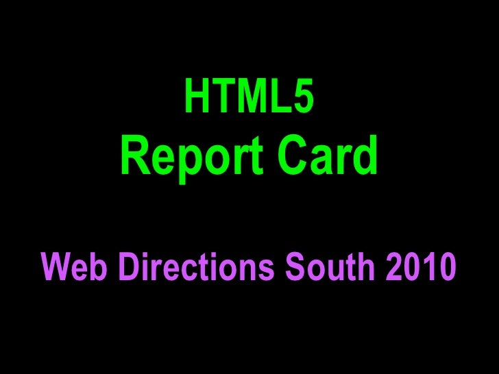 HTML5     Report Card Web Directions South 2010