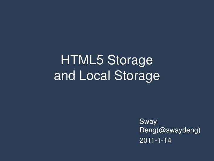 HTML5 Storage and Local Storage<br />Sway Deng(@swaydeng)<br />2011-1-14<br />
