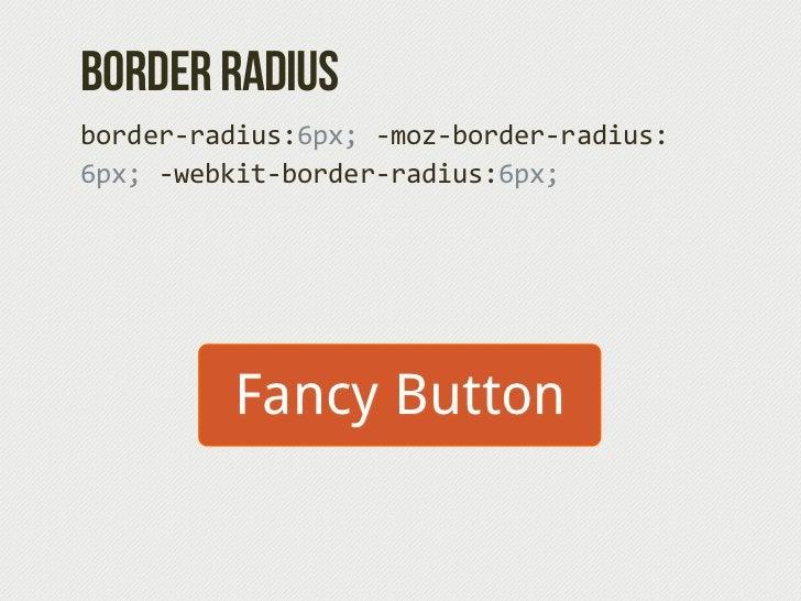 TExt Shadowtext-‐shadow: 1px 1px 0 #d2572b;}           Fancy Button