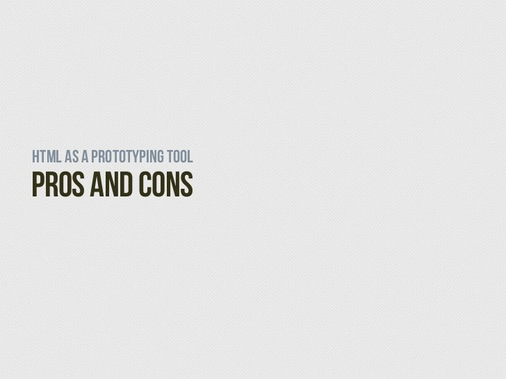 HTMl as a prototyping toolPros and Cons