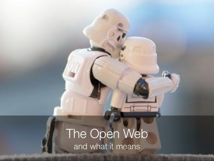 The Open Web and what it means