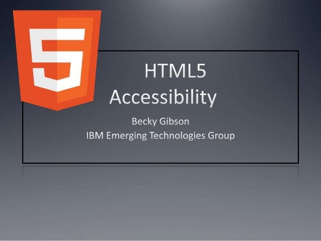 Agenda   Status of HTML5   Basic HTML Accessibility   Improved HTML5 Semantics   ARIA Integration   New Input Types &...