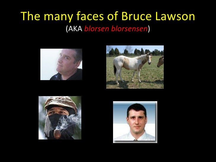 The many faces of Bruce Lawson (AKA  blorsen blorsensen )