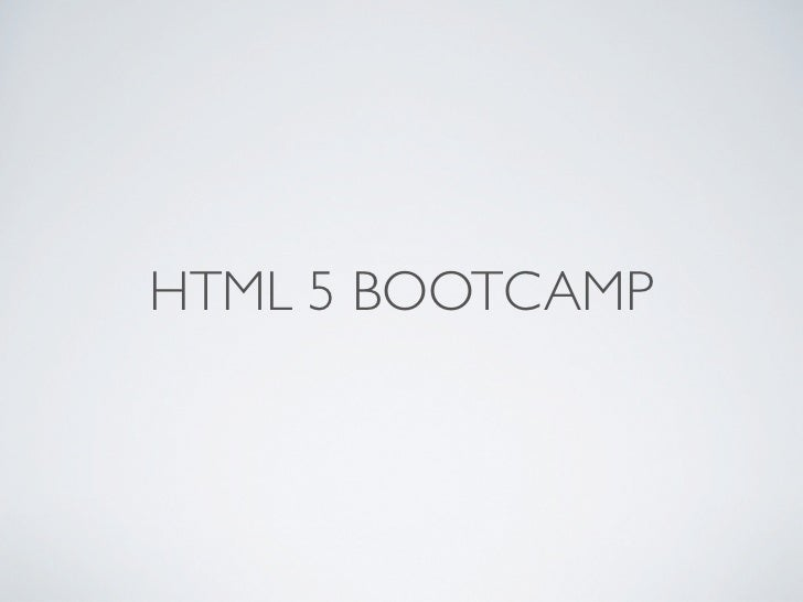 HTML 5 BOOTCAMP