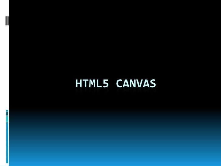 HTML5 Canvas<br />