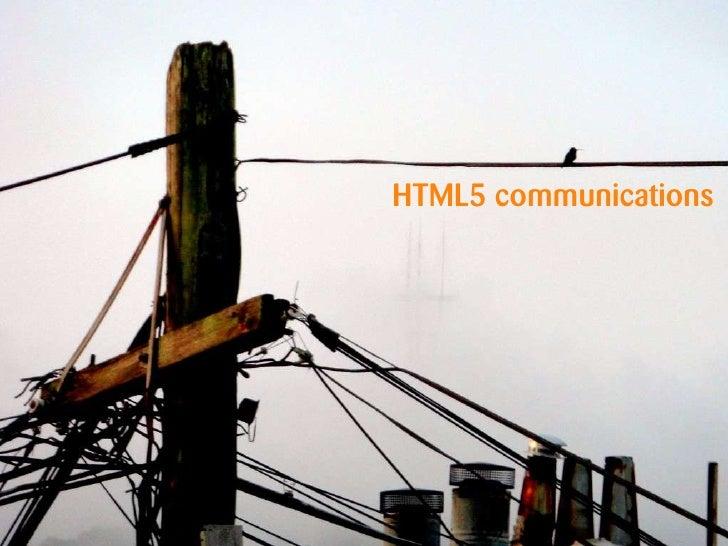 HTML5 communications<br />