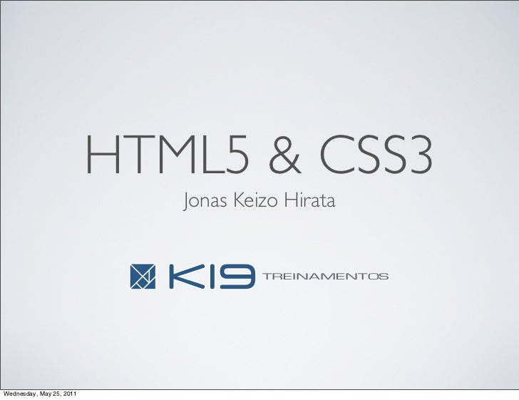 HTML5 & CSS3                             Jonas Keizo Hirata                                      TREINAMENTOSWednesday, Ma...