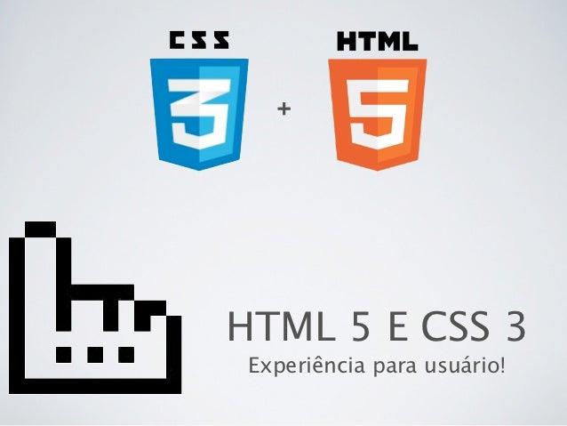 +HTML 5 E CSS 3 Experiência para usuário!