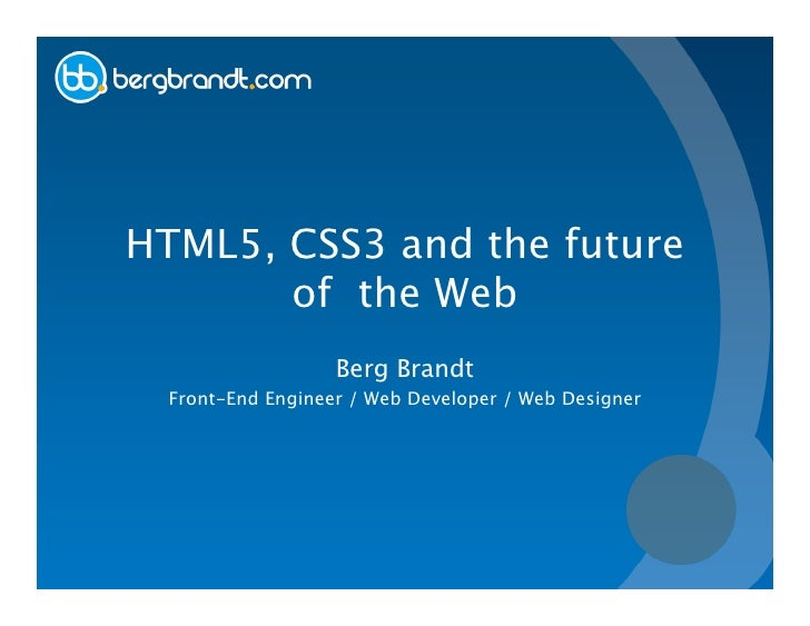 HTML5, CSS3 and the Future of the Web