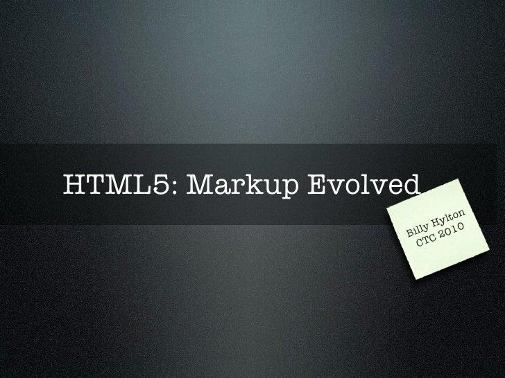 HTML5: Markup Evolved                            y lton                         y H 010                     Bill C 2      ...