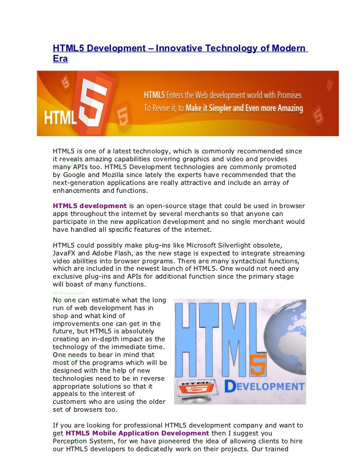 HTML5 Development – Innovative Technology of ModernEraHTML5 is one of a latest technology, which is commonly recommended s...