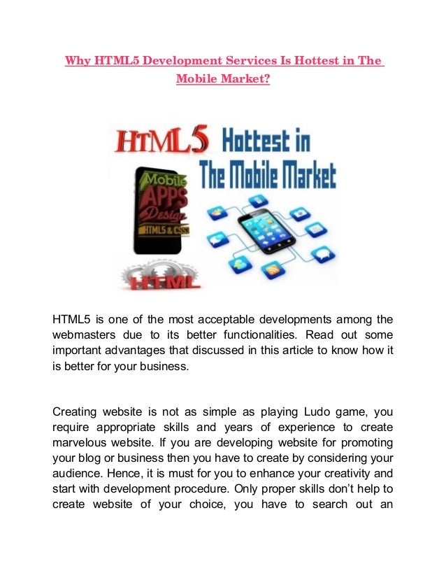 Why HTML5 Development Services Is Hottest in The                        Mobile Market?HTML5 is one of the most acceptable ...