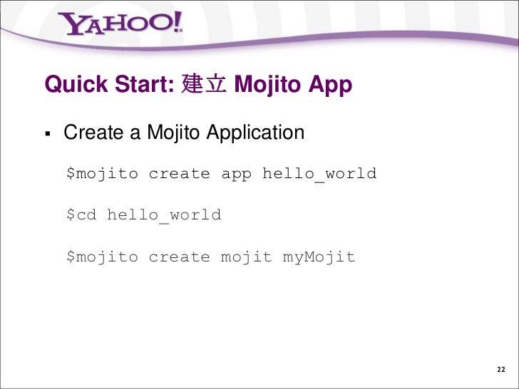 Quick Start: 打完收工   Running the Application    $mojito start    http://localhost:8666/@myMojit/index                     ...