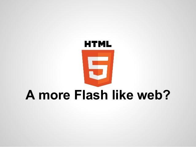 A more Flash like web?