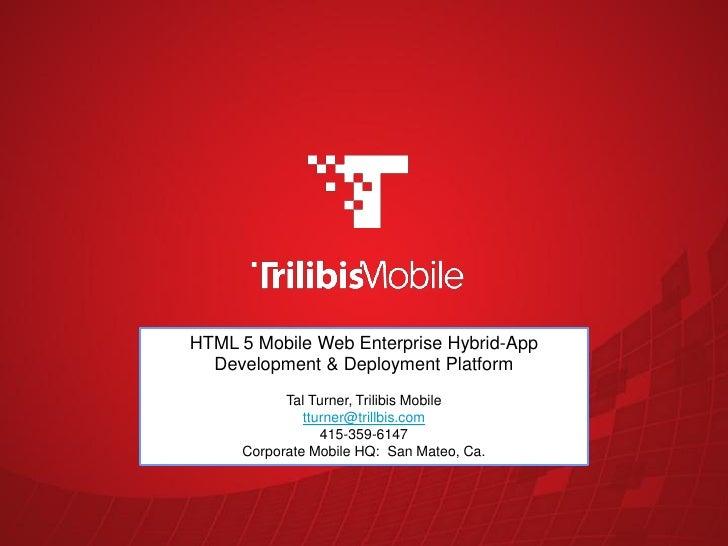 HTML 5 Mobile Web Enterprise Hybrid-App                          Development & Deployment Platform                        ...