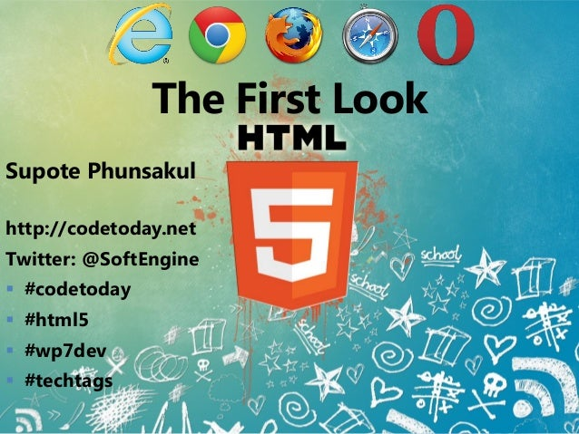 The First Look Supote Phunsakul http://codetoday.net Twitter: @SoftEngine  #codetoday  #html5  #wp7dev  #techtags