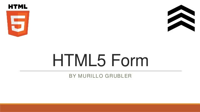 HTML5 Form BY MURILLO GRUBLER