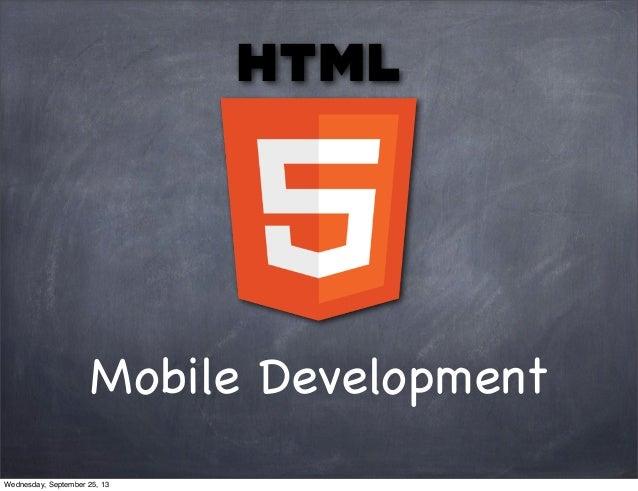 Mobile Development Wednesday, September 25, 13