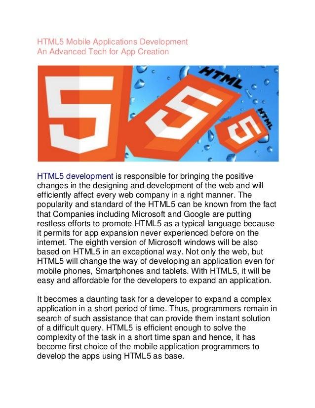 HTML5 Mobile Applications DevelopmentAn Advanced Tech for App CreationHTML5 development is responsible for bringing the po...