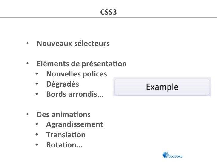 CSS3 • Nouveaux sélecteurs   • Eléments de présenta-on          • Nouvelles polices          • Dég...