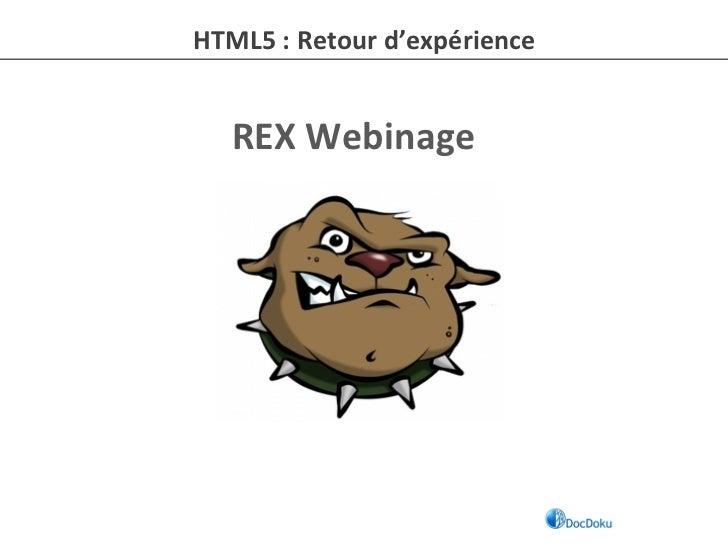 HTML5 : Retour d'expérience     REX Webinage