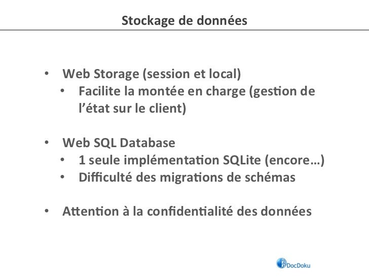 Stockage de données • Web Storage (session et local)          • Facilite la montée en charge (...