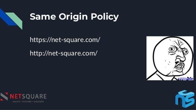 Same Origin Policy https://net-square.com/ http://net-square.com/