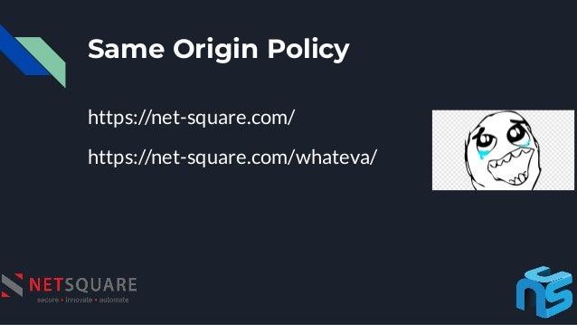 Same Origin Policy https://net-square.com/ https://net-square.com/whateva/