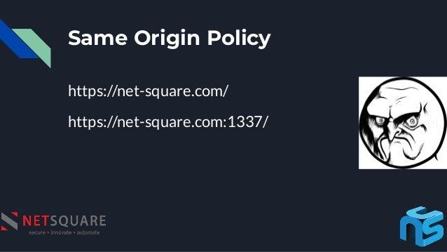 Same Origin Policy https://net-square.com/ https://net-square.com:1337/