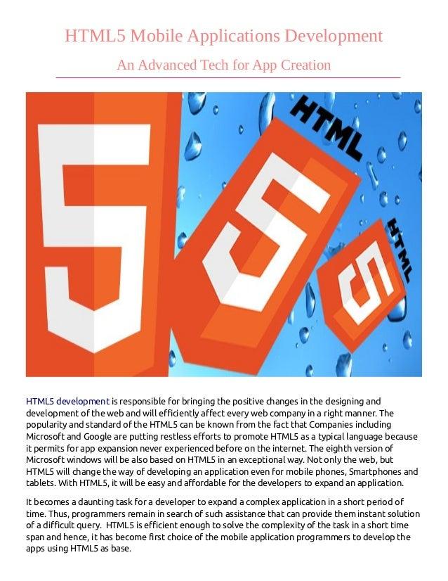 HTML5 Mobile Applications Development                      An Advanced Tech for App CreationHTML5 development is responsib...