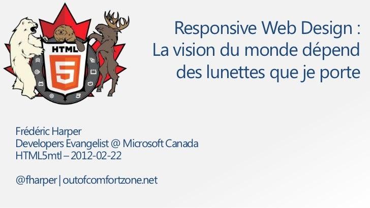 Responsive Web Design :                             La vision du monde dépend                                des lunettes ...