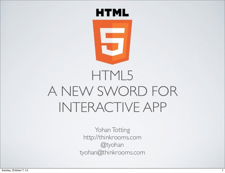 HTML5                        A NEW SWORD FOR                         INTERACTIVE APP                                  Yoha...
