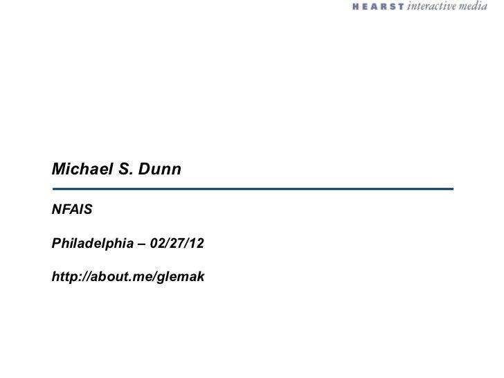 Michael S. DunnNFAISPhiladelphia – 02/27/12http://about.me/glemak