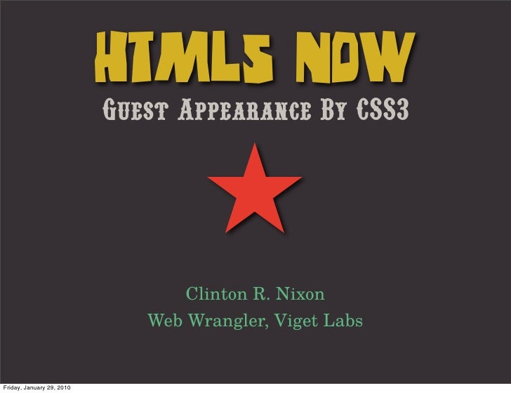 HTML5 NOW                            Guest Appearance By CSS3                                       ★                     ...