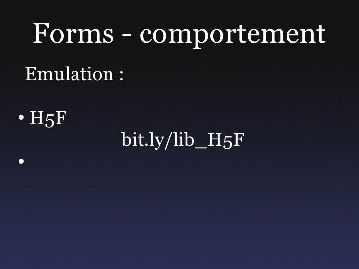 Forms - comportement Emulation :  ●   H5F           bit.ly/lib_H5F ●