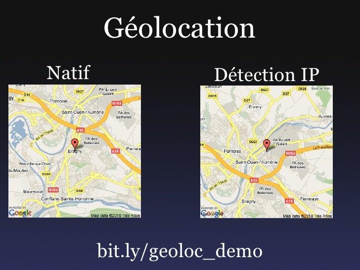 Géolocation Natif               Détection IP             bit.ly/geoloc_demo