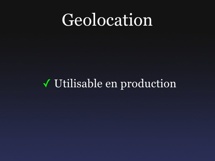Geolocation   ✓ Utilisable en production