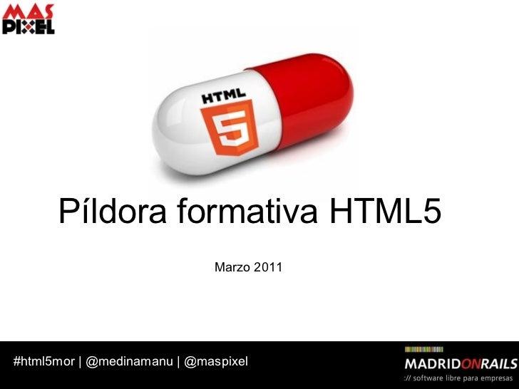 Píldora formativa HTML5 Marzo 2011