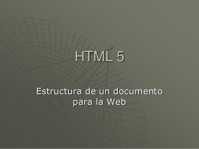 HTML 5Estructura de un documentopara la Web