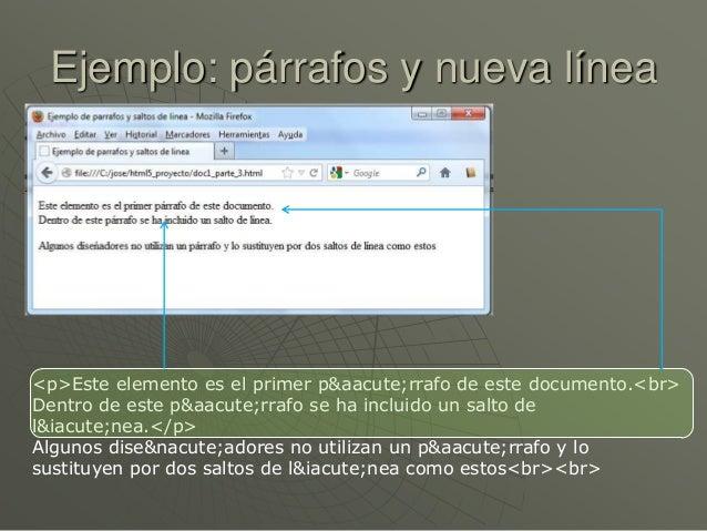 Ejemplo: párrafos y nueva línea<p>Este elemento es el primer p&aacute;rrafo de este documento.<br>Dentro de este p&aacute;...