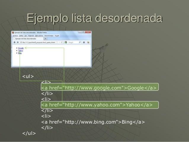 "Ejemplo lista desordenada<ul><li><a href=""http://www.google.com"">Google</a></li><li><a href=""http://www.yahoo.com"">Yahoo</..."