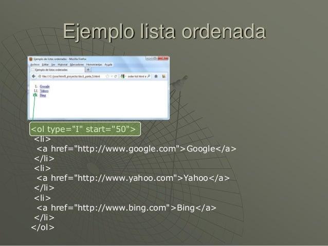 "Ejemplo lista ordenada<ol type=""I"" start=""50""><li><a href=""http://www.google.com"">Google</a></li><li><a href=""http://www.y..."