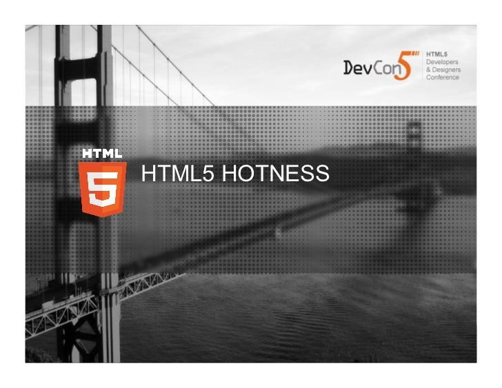 HTML5 HOTNESS                @PaulTrani