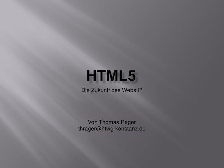 Die Zukunft des Webs !?    Von Thomas Ragerthrager@htwg-konstanz.de