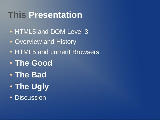 HTML5 - The Good, the Bad, the Ugly Slide 3
