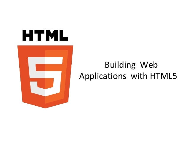 Building Web Applications with HTML5