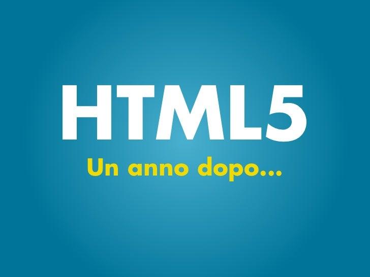 HTML5Un anno dopo...