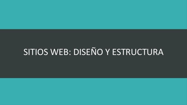 SITIOS WEB: DISEÑO Y ESTRUCTURA