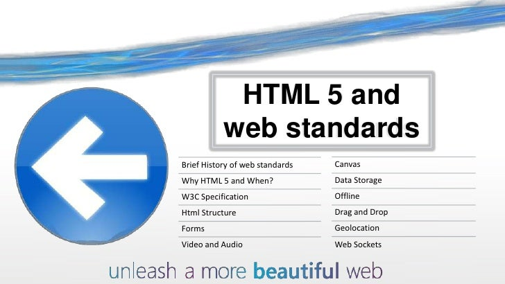 HTML 5 and           web standardsBrief History of web standards   CanvasWhy HTML 5 and When?             Data StorageW3C ...