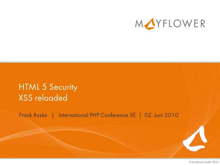 HTML 5 Security XSS reloaded Frank Ruske | International PHP Conference SE | 02. Juni 2010                                ...